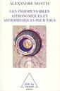 Couverture de l'ouvrage Les indispensables astronomiques et astrophysiques pour tous