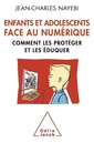 Couverture de l'ouvrage Enfant et adolescents face au numérique