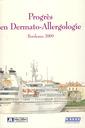 Couverture de l'ouvrage Progrès en Dermato-Allergologie Bordeaux 2009