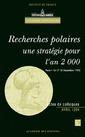 Couverture de l'ouvrage Recherches polaires : une stratégie pour l'an 2000 (colloque de l'Académie des Sciences)