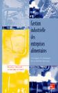 Couverture de l'ouvrage Gestion industrielle des entreprises alimentaires : techniques et pratiques de la gestion des flux