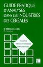 Couverture de l'ouvrage Guide pratique d'analyses dans les industries de céréales, 2e éd.