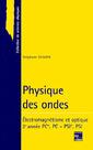 Couverture de l'ouvrage Physique des ondes PC, PSI : électromagnétisme, optique