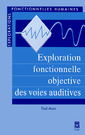 Couverture de l'ouvrage Exploration fonctionnelle objective des voies auditives