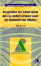 Couverture de l'ouvrage Récupération des métaux lourds dans les déchets et boues issues des traitements des effluents