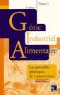 Couverture de l'ouvrage Génie industriel alimentaire. Tome 1 : Procédés physiques de conservation