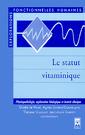 Couverture de l'ouvrage Le statut vitaminique