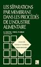 Couverture de l'ouvrage Les séparations par membrane dans les procédés de l'industrie alimentaire