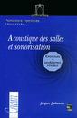 Couverture de l'ouvrage Acoustique des salles et sonorisation: Exercices et problèmes résolus