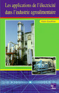 Couverture de l'ouvrage Les applications de l'électricité dans l'industrie agroalimentaire