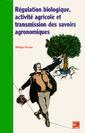 Couverture de l'ouvrage Régulation biologique, activité agricole et transmission des savoirs agronomiques