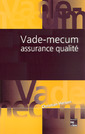 Couverture de l'ouvrage Vade-mecum assurance qualité (3° Ed., 2° Tirage)