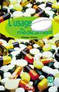 Couverture de l'ouvrage L'usage du médicament