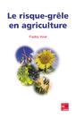 Couverture de l'ouvrage Le risque grêle en agriculture