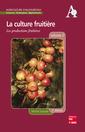 Couverture de l'ouvrage La culture fruitière - Volume 2