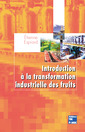 Couverture de l'ouvrage Introduction à la transformation industrielle des fruits