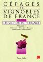 Couverture de l'ouvrage Cépages et vignobles de France.Tome 3 : les vignobles de France