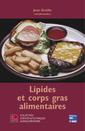 Couverture de l'ouvrage Lipides et corps gras alimentaires