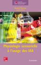 Couverture de l'ouvrage Physiologie sensorielle à l'usage des IAA