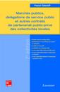 Couverture de l'ouvrage Marchés publics, délégations de service public et autres contrats de partenariat public-privé des collectivités locales