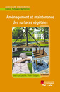 Couverture de l'ouvrage Aménagement et maintenance des surfaces végétales
