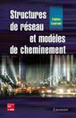 Couverture de l'ouvrage Structures de réseau et modèles de cheminement