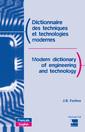 Couverture de l'ouvrage Dictionnaire des techniques et technologies modernes / Modern dictionary of engineering and technology (Français / English) (2e éd.-2e tirage Broché)