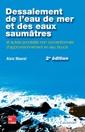 Couverture de l'ouvrage Dessalement de l'eau de mer et des eaux saumâtres  (2° Ed.)
