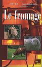 Couverture de l'ouvrage Le fromage (3° Éd.)