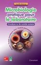 Couverture de l'ouvrage Microbiologie pratique pour le laboratoire d'analyses ou de contrôle sanitaire (En 2 tomes)