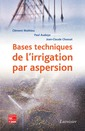 Couverture de l'ouvrage Bases techniques de l'irrigation par aspersion