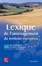 Couverture de l'ouvrage Lexique de l'aménagement du territoire européen