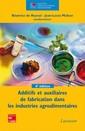 Couverture de l'ouvrage Additifs et auxiliaires de fabrication dans les IAA (4° Éd.)