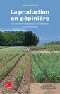 Couverture de l'ouvrage La production en pépinière
