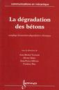 Couverture de l'ouvrage La dégradation des bétons : couplage fissuration-dégradation chimique