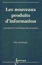 Couverture de l'ouvrage Les nouveaux produits d'information : conception et sémiotique du document