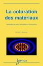Couverture de l'ouvrage La coloration des matériaux: méthodes de calcul, simulation et formulation