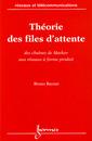 Couverture de l'ouvrage Théorie des files d'attente: Des chaîmes de Markov aux réseaux à forme produit