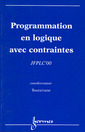Couverture de l'ouvrage Programmation en logique avec contraintes. JFPLC'OO