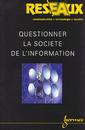 Couverture de l'ouvrage Questionner la société de l'information (Réseaux volume 18 n°101)