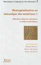 Couverture de l'ouvrage Homogénéisation en mécanique des matériaux 1 : matériaux aléatoires élastiques et milieux périodiques