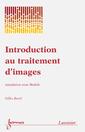 Couverture de l'ouvrage Introduction au traitement d'images : simulation sous Matlab