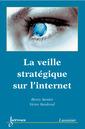 Couverture de l'ouvrage La veille stratégique sur l'internet