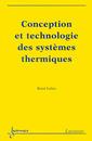 Couverture de l'ouvrage Conception et technologie des systèmes thermiques