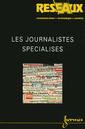 Couverture de l'ouvrage Les journalistes spécialisés (Réseaux Vol.20 N°111/2002)