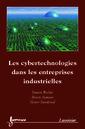Couverture de l'ouvrage Les cybertechnologies dans les entreprises industrielles
