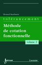 Couverture de l'ouvrage Tolérancement - volume 2 : Méthode de cotation fonctionnelle