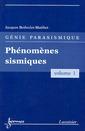 Couverture de l'ouvrage Phénomènes sismiques (Génie parasismique, Vol. 1)