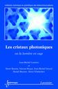 Couverture de l'ouvrage Les cristaux photoniques, ou la lumière en cage