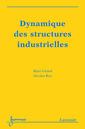 Couverture de l'ouvrage Dynamique des structures industrielles